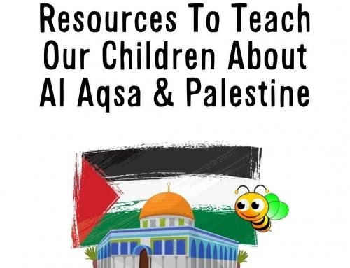 FREE Resources: How To Teach Children About Al Aqsa & Palestine